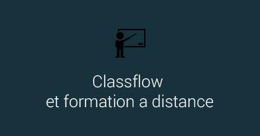 Classflow et formation à distance